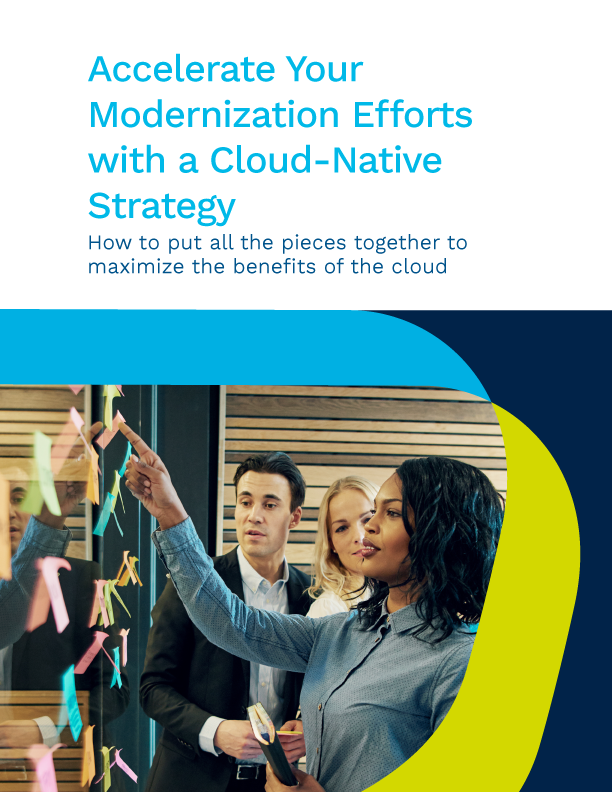 Accelerate your Modernization Efforts with a Native-Cloud Strategy