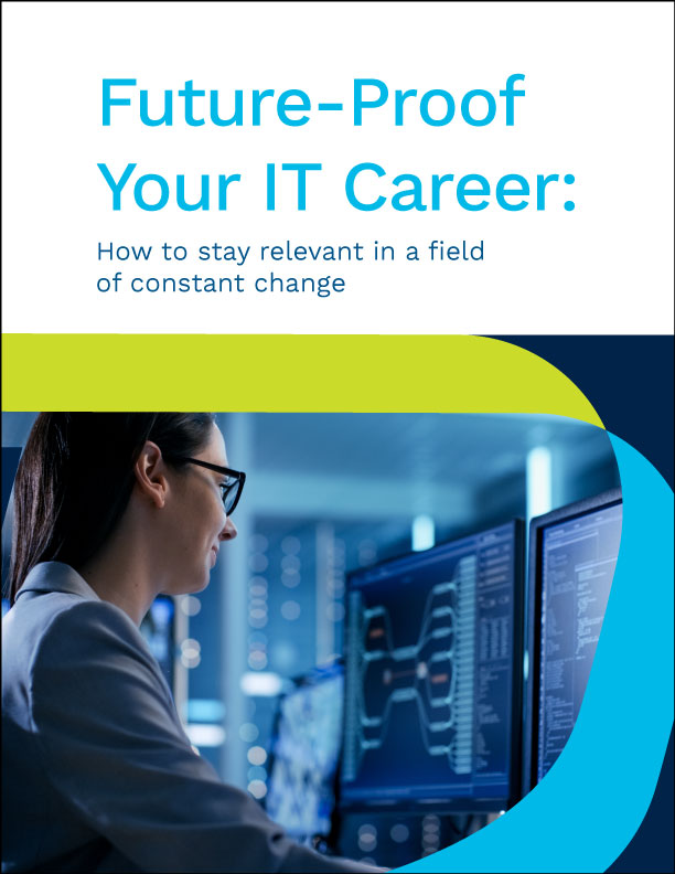 Future-Proof Your IT Career: How to Stay Relevant in a Field of Constant Change